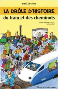 la-drole-dhistoire-du-train-et-des-cheminots